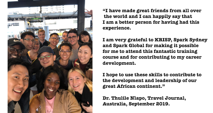 I have made great friends from all over the world and I can happily say that I am a better person for having had this experience in the Spark Sydney and Spark Global for making it possible for me to attend this fantastic training course and for contributing to my career development.