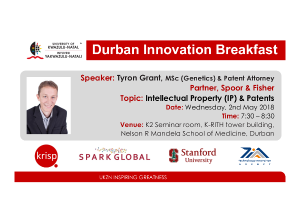 keynote address at the third Durban Spark Innovation breakfast is Tyron Grant, Attorney Tyron Grant, Partner, Spoor & Fisher who is passionate about protecting intellectual property and patents in the biotechnological sector