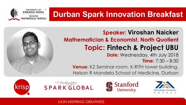 Viroshan Naicker, Mathematician & Economist, North Quotient, Topic: Fintech & Project UBU, Durban Spark Innovation Breakfast July 2018