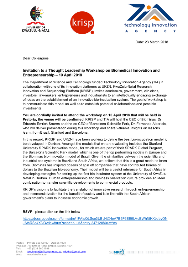 invitation letter to  workshop on 10 April 2018 that will be held in Pretoria, the venue will be confirmed. KRISP and TIA will host the CEO of Biominas, Dr Eduardo Emrich Soares and the ex-CEO of Barcelona Scientific Park, Dr. Fernando Albericio, who will deliver presentation during this workshop and share valuable insights on lessons learnt from Brazil, Stanford and Barcelona