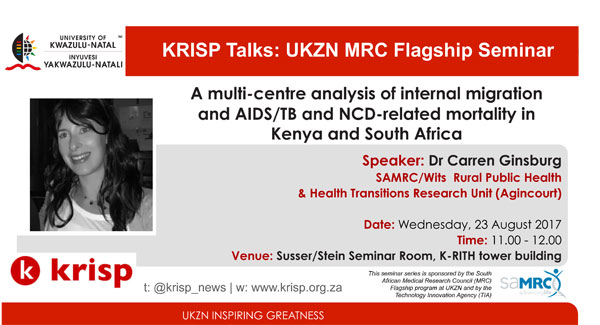 krisp monthly seminar series present  Dr Carren Ginsburg, Medical Research Council/Wits Rural Public Health and Health Transitions Research Unit, Agincourt, School of Public Health, Faculty of Health Sciences, University of the Witwatersrand