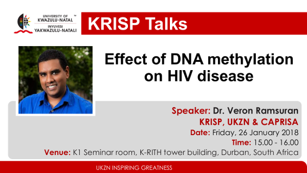 KRISP Talks by Dr. Veron Ramsuran, KRISP, UKZN & CAPRISA, Durban, South Africa, 26 January 2018, title: Effect of DNA methylation on HIV disease