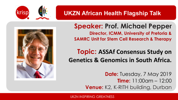 KRISP Talks: Prof. Michael Pepper (ASSAf Consensus Study on the Ethical, Legal and Social Implications of Genetics & Genomics in South Africa, K-RITH building, Nelson R Mandela School of Medicine