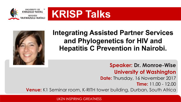 KRISP Talks by Dr. Aliza Monroe-Wise, University of Washington, 16 November 2017, Integrating Assisted Partner Services and Phylogenetics for HIV and Hepatitis C Prevention in Nairobi.