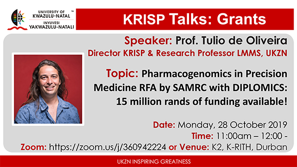 KRISP Talks: Prof. Tulio de Oliveira Pharmacogenomics in Precision Medicine RFA by SAMRC with DIPLOMICS: 15 million rands of funding available, 28 Oct 2019