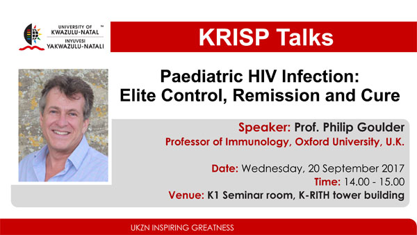 KRISP Talks by Prof Philip Goulder, Oxford University September 2017, Paediatric HIV Infection: Elite Control, Remission and Cure