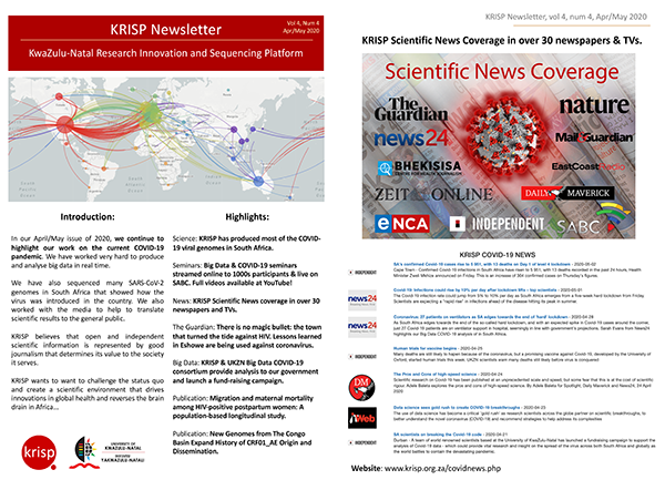 KRISP Newsletter Apr/May 2020.  We have worked very hard to produce and analyse COVID-19 data in real time. We have also sequenced many SARS-CoV-2 genomes in South Africa that showed how the virus was introduced in the country. We also worked with the media to help to translate scientific results to the general public